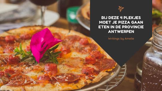 bij deze 4 plekjes moet je pizza gaan eten in de provincie antwerpen